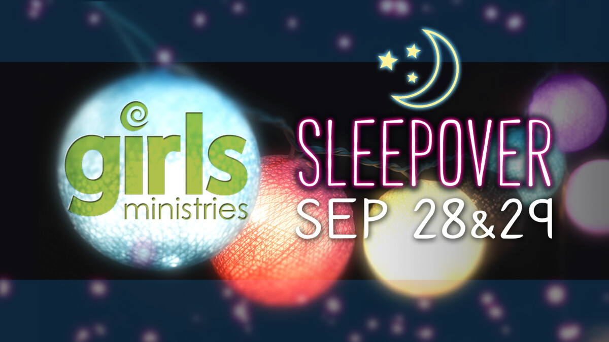 GIRLS MINISTRIES SLEEP OVER